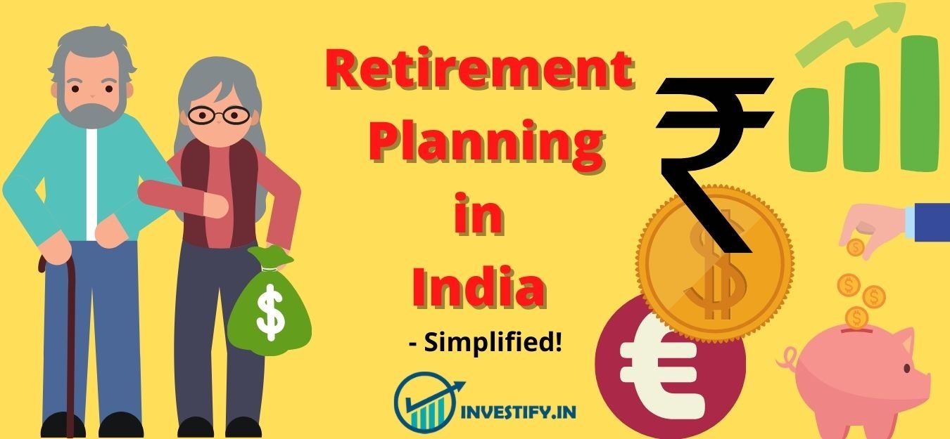 Retirement Planning in India - Simplified!